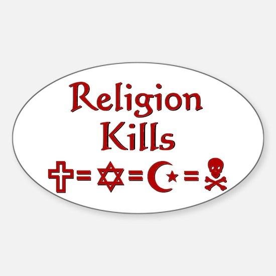 Religion Kills Sticker (Oval)
