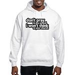 Don't Pray In My School Hooded Sweatshirt