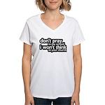 Don't Pray In My School Women's V-Neck T-Shirt