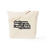Don't Pray In My School Tote Bag