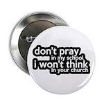 "Don't Pray In My School 2.25"" Button"