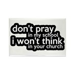 Don't Pray In My School Rectangle Magnet