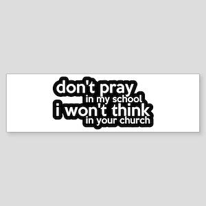 Don't Pray In My School Sticker (Bumper)