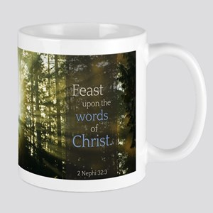 LDS Quotes- Feast upon the words of Christ Mug