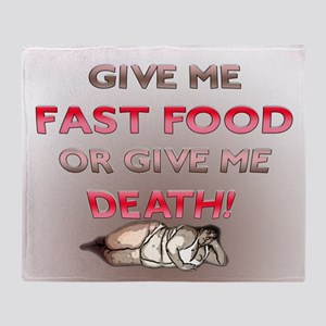 Give me Fast Food or Give Me Throw Blanket
