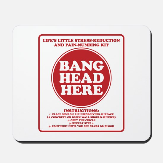 Bang Head Here Stress Reduction Kit Mousepad