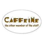 Caffeine On Staff Oval Sticker