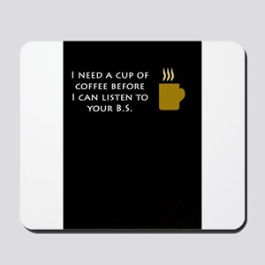 I need a cup of coffee first Mousepad