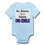My Mommy is a Raging Owlcoholic Infant Bodysuit