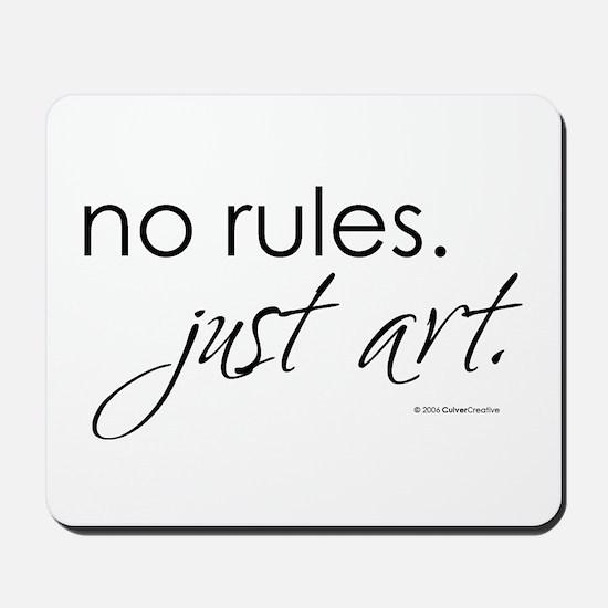 No Rules. Just art. Mousepad