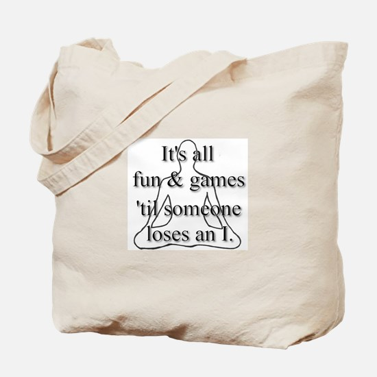 It's all fun & games... Tote Bag