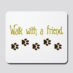 Walk With a Friend Mousepad