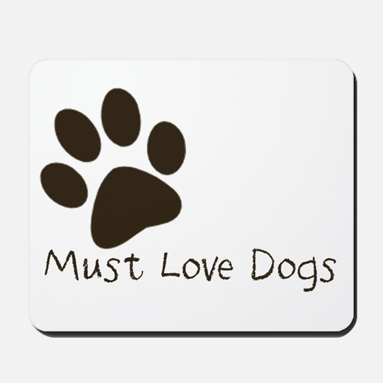 Must Love Dogs Mousepad
