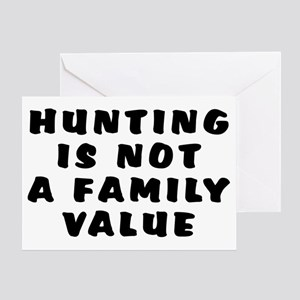 Hunting...family value - Greeting Card