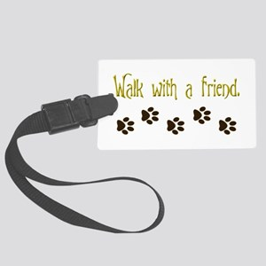 Walk With a Friend Large Luggage Tag