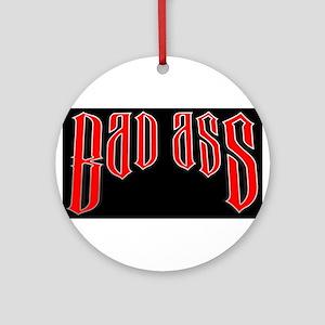 BAD ASS (Black) Ornament (Round)