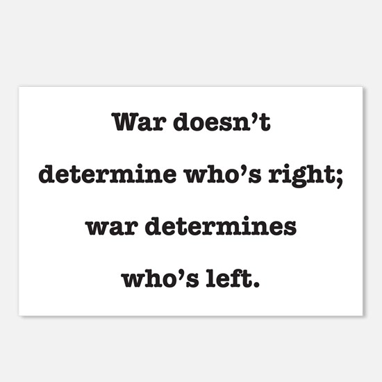 War Doesn't Determine Who's Right.... Postcards (P