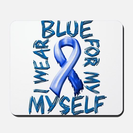 I Wear Blue for Myself.png Mousepad