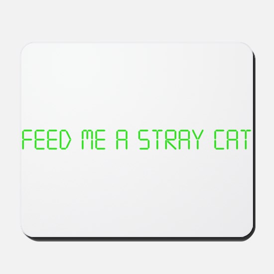 "American Psycho ""Feed Me a Stray Cat"" Mousepad"