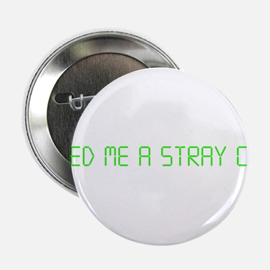 "American Psycho ""Feed Me a Stray Cat"" 2.25"" Button"
