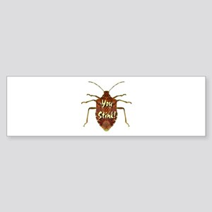 You Stink Stink Bug Sticker (Bumper)