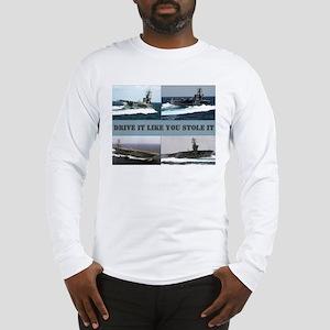 Drive it like you stole it Long Sleeve T-Shirt