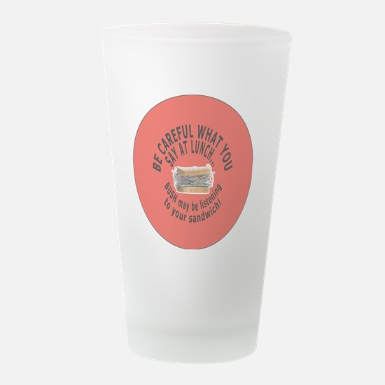 NB-BUSHislisteningBM-1.png Frosted Drinking Glass