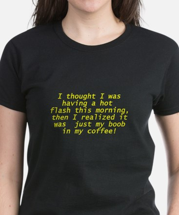 I thought I was having a hot flash Women's Dark T-