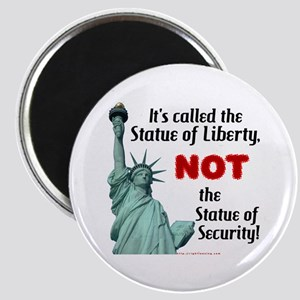 Liberty, Not Security Magnet