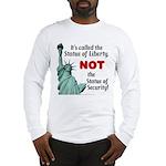 Liberty, Not Security Long Sleeve T-Shirt