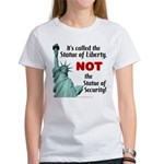 Liberty, Not Security Women's T-Shirt