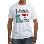 Liberty, Not Security Fitted T-Shirt