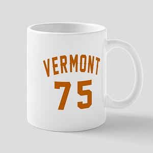 Vermont 75 Birthday Designs 11 oz Ceramic Mug