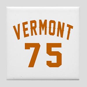 Vermont 75 Birthday Designs Tile Coaster