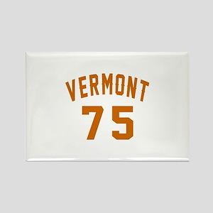 Vermont 75 Birthday Designs Rectangle Magnet