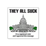 They All Suck Square Sticker 3