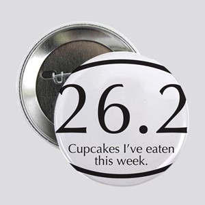 """26.2...Cupcakes I've eaten this week. 2.25"""" Button"""