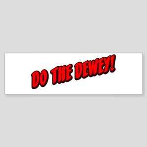 Do The Dewey! Bumper Sticker
