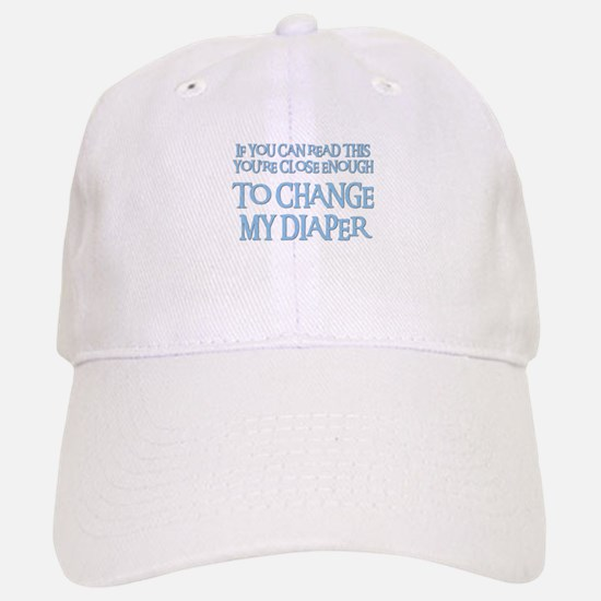 CHANGE MY DIAPER Baseball Baseball Cap