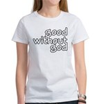 Good Without God Women's T-Shirt
