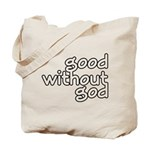 Good Without God Tote Bag