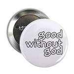 "Good Without God 2.25"" Button"