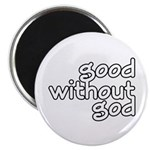 "Good Without God 2.25"" Magnet (10 pack)"