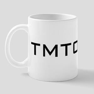 TMTOWTDI Mug
