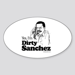 Yes, I'm dirty sanchez - Oval Sticker