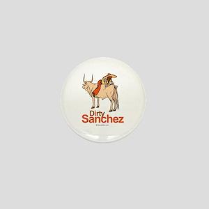 Dirty Sanchez - Mini Button