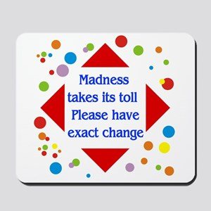 Madness Toll Mousepad
