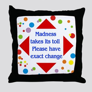 Madness Toll Throw Pillow