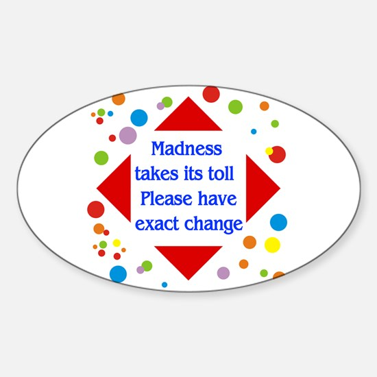 Madness Toll Oval Decal