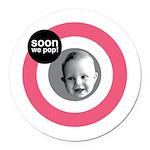 Soon we pop! Round Car Magnet
